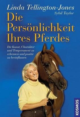 Tellington-Jones, Sybil Taylor: Die Persönlichkeit Ihres Pferdes - Die Kunst, Charakter und Temperament zu erkennen und positiv zu beeinflussen