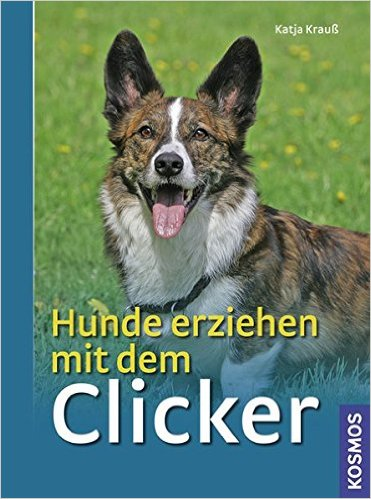 Katja Krauß: Hunde erziehen mit dem Clicker