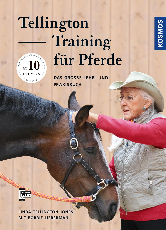 Tellington-Training für Pferde: Das große Lehr- und Praxisbuch (NEUAUFLAGE) INKLUSIVE 10 LEHRFILME ALS APP